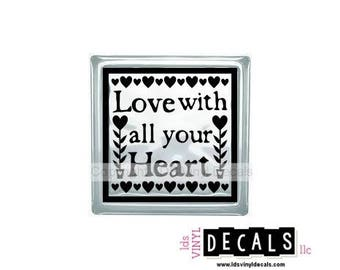 Love with all your Heart - Love and Family Vinyl Lettering for Glass Blocks