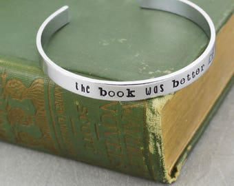 The Book Was Better Aluminum Brass or Copper Bracelet