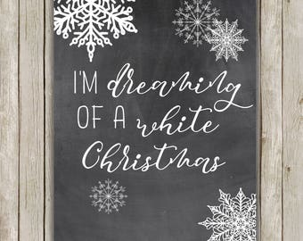 8x10 I'm Dreaming of a White Christmas Print, Snow Art Printable, Winter Poster, Christmas Decor, Home Decor, Instant Digital Download