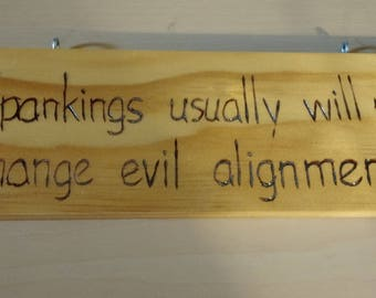Hand-Burned Wooden Sign - Spankings Will Not Change Alignment
