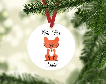 Oh For Fox Sake Ornament // Fox Ornament // Funny Ornament //Fox Sake Quote // Fox // Fox Ornament // Christmas Ornament  // Fox Ornaments