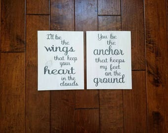 I'll be the Wings that keep your Heart in the clouds, You be the Anchor that keeps my feet on the Ground - Wood Sign - Wedding Gift