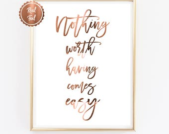 COPPER print // Nothing worth having comes easy // Motivational Quote Poster // Real copper prints // A4 or A3 posters // Office decor art