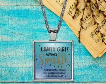 Crafty Girls Always Sparkle Pendant Necklace, Keepsake Jewelry Gift, Word Print Necklace, Birthday Anniversary Wedding Present, Gift for Her