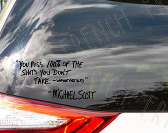 You Miss 100% Of The Shots You Don't Take - WG - Michael Scott Quote- The Office - Vinyl Decal - Window Sticker - Laptop Decal - Car Decal