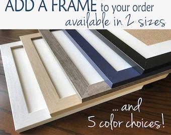Add a Frame | Frame Add-On | 8x10 Frame | 11x14 Frame with Mat | Black, White, Navy, Light Blonde, Barnwood Gray | Wood Frame | FRAME ONLY!