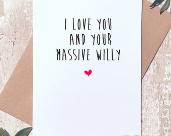 Funny anniversary card, Funny valentines card, card for him, card for boyfriend, card for husband, relationship card, love card, willy card