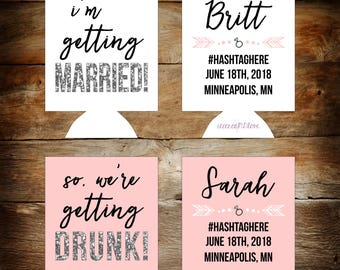 im getting married so were getting drunk bachelorette party can coolers / bachelorette party favors / bride favors