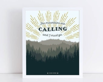 The Mountains Are Calling And I Must Go - John Muir Quote - 8x10 Art Printable - Instant Download