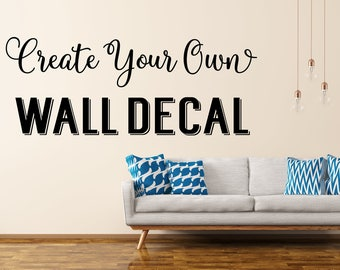 Exceptionnel Custom Wall Decal   Create Your Own Wall Decal   Custom Decal   Custom Wall  Quotes