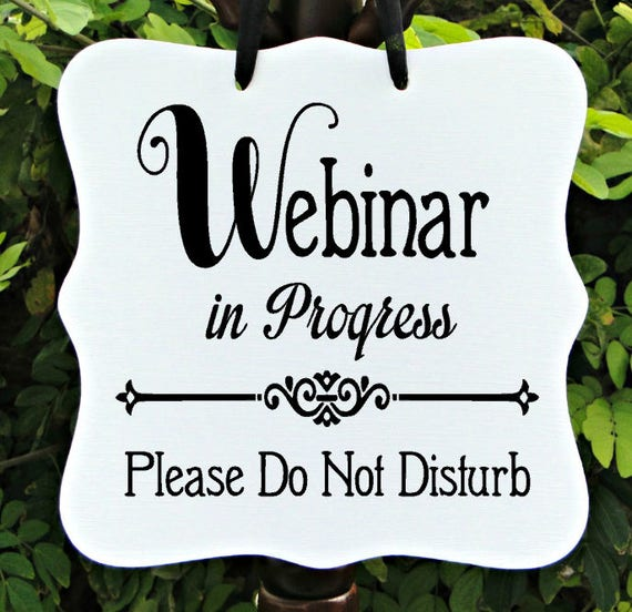 Webinar In Progress, Sign, Office, Business, Door Sign, Client, Video Conference, Appointment, Meeting, Private, Do Not Disturb, In Session