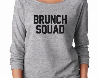 Brunch Squad Shirt Teen Funny Tumblr Quote Shirt Instagram Fashion Hipster Shirt Off Shoulder Sweatshirt Teen Sweatshirt Women Sweatshirt