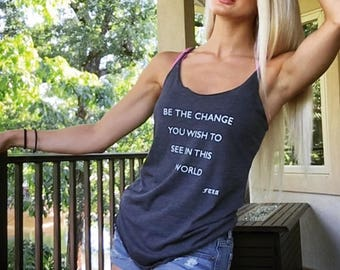 FTLA Apparel Be The Change You Wish To See in This World - Racerback Tank Top, Vegan Tank Top, Vegan Shirt, Muscle Tank, Workout Shirt, Tank