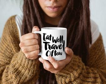 Eat Well Travel Often Mug, cermaic mug, Coffee Mug, Ceramic mug, quote mug, Unique coffee mug gift, Coffee, Tea