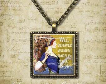 "Feminist Jewelry, Feminist Quote Necklace, Women's Issues, Politics, Feminist Art, ""Well Behaved Women Rarely make History"" Feminist gift"