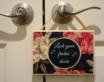 Lock Your Frickin' Doors Sign- MFM