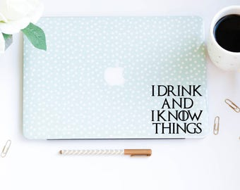 Game of Thrones Decal I Drink and I know Things Decal Game of Thrones Quote Tyrion Lannister Decal Computer Decal, Car Decal, MacBook Decal