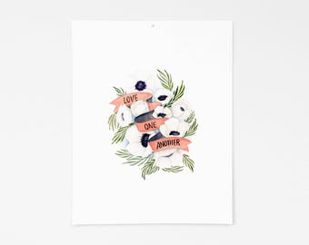 Love One Another / Watercolor / botanical / flowers / home decor