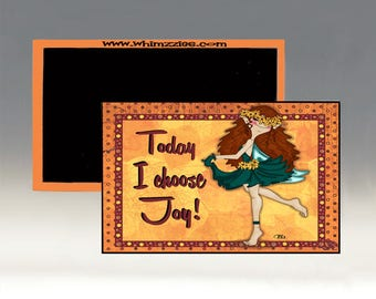 Today I Choose Joy Magnet; Joy Magnet; Happiness Magnet; Fairy Magnet; Joy Refrigerator Magnet