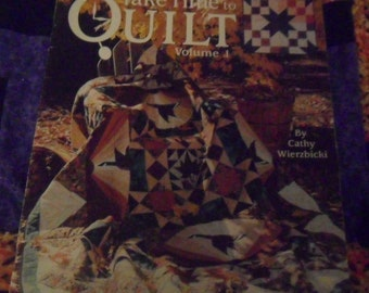 Take Time to Quilt Book Volume 1