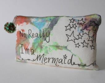 No, really I'm a Mermaid  Travel gift Tie Dye Toiletry Zip Bag Quote Inspirational Hippie Gift Travel Gift Birthday Gift Christmas Gift