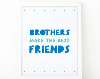 Brothers make the best friends, Instant download, Brothers Print, nursery room decor, boys room decor, printable art, Brothers room decor