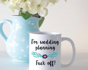 Wedding planning mug// engagement mug for her// engagement gift for her// profanity mug// funny engagement gift// hen do gift
