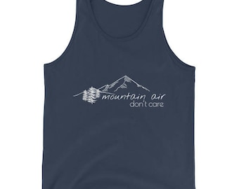 Mountain Air Don't Care|Mountain T-Shirt|Colorado Shirt|Colorado T Shirt|Camping Shirt|Camping Gift|Camping Gear|Gifts for Men|Gifts for Him
