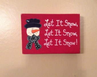 Snowman - Let It Snow, Let It Snow, Let It Snow - Primative Rustic Holiday, Christmas, Winter Wood Block Sign Home Decor