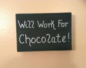 Will Work For Chocolate Funny Rustic Wood Block Sign - Home Or Office Decor