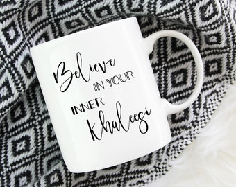 Khaleesi Mug, Game Of Thrones Mug, Daenerys Targaryen Mug, Dragon Mug, Mother Of Dragons, Game Of Thrones Gift, Motivational Quote Mug