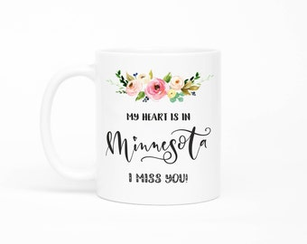 Minnesota Mug, Long Distance Friendship Mug, Long Distance Relationship Gift,I Miss You Mug, Moving Away Mug, Missing You, Girlfriend Gift