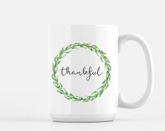 Thankful Mug | Mug | Tea Mug | Coffee Mug | Mom Mug | Farmhouse Mug | Gift for her | Gift for friend | Birthday Gift | Thanksgiving