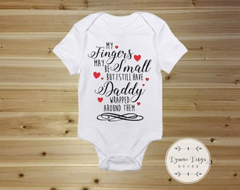 Cute Baby Onesies , Custom Baby Onesies , My Fingers May Be Small But I Still Have Daddy Wrapped Around Them, New Dad Onesie, New Mom Onesie