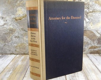 Attorney For The Damned, Clarence Darrow In His Own Words, Hardcover, 1957