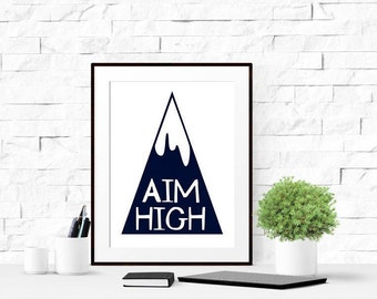 Aim High, Adventure Gift, Rustic Decor, Dorm Poster, Student Gift, Teen Room, Student Wall Art, Printable Wall Art, Typographic Art, Outdoor