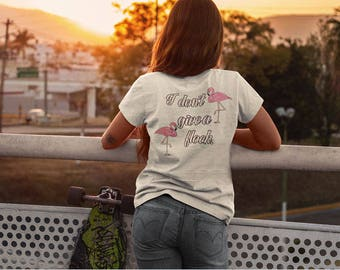 I dont give a flock Flamingo back printed shirt