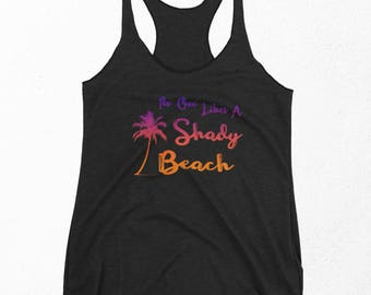 Sassy Shirt, Shady Beach, Funny Gym Tank Top, Fitness Gifts, Tumblr Workout Shirt, Best Friend Gift For Her, Racerback Tank