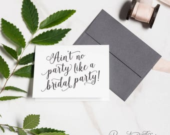 Will You Be My Bridesmaid, Bridesmaid Proposal, Ain't No Party Like a Bridal Party, Maid of Honor, MOH Card | Charlotte, Bridal Party