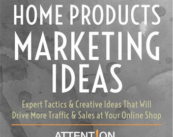 Home Goods Shops Marketing Ideas Ebook from Attention-Getting.com for Best Selling Art & Home Decor Shops