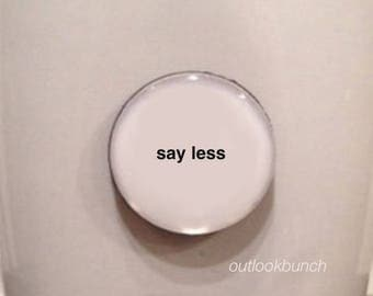 Quote | Mug | Magnet | Say Less
