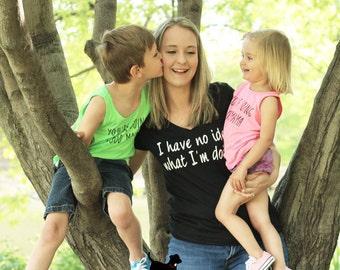 Mom Shirt, Mama Shirt, Mom and Me Shirts, Funny Mom Shirt, No Idea What I'm Doing, Momhood, Mom Life, Mom Style, Blessed Mama