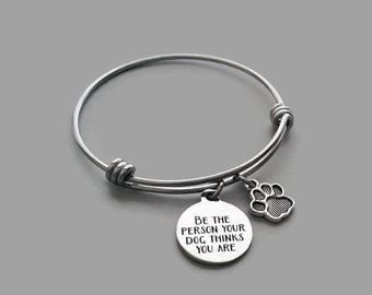 Dog Charm Bracelet, Dog Lover Bracelet, Be The Person Your Dog Thinks You Are, Animal Lover, Animal Adoption, Stainless Steel Bangle