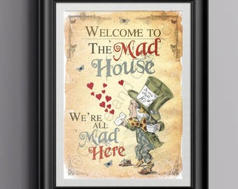 Alice in Wonderland Instant Download Wall Art - Printable A4 Poster Art - Mad Hatter Welcome to the Mad House Quote