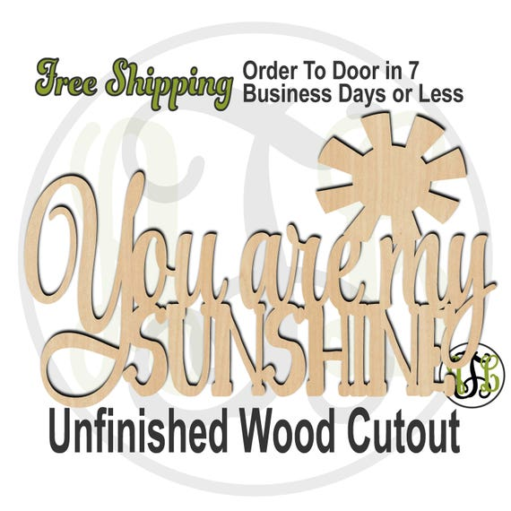 You are my Sunshine- 325049- Nursery Cutout, unfinished, wood cutout, wood craft, laser cut, wood cut out, Door Hanger, wooden sign