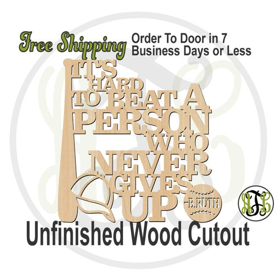 It's Hard To Beat A Person Who Never Gives Up - 325062- Baseball Cutout, unfinished, wood cutout, wood craft, laser cut out Sign, wall art