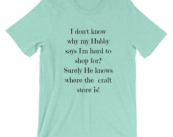 Short-Sleeve Unisex T-Shirt, crafters tshirt, craft sayings, ladies shirt, ladies apparel, tshirt, womens tshirt,
