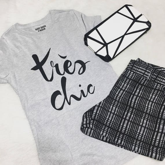 Tres Chic / Statement Tee / Graphic Tee / Statement Tshirt / Graphic Tshirt / T Shirt