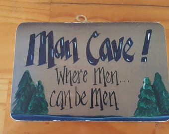 "Man Cave, Where Men Can Be Men Sign -   8"" x 5.5"""