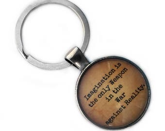 "Alice in Wonderland ""Imagination is the only Weapon in the War against Reality."" Keychain Keyring"